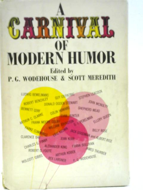 A Carnival of Modern Humour By P. G. Wodehouse and Scott Meredith