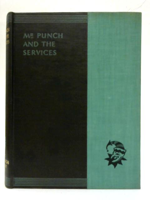 Mr. Punch and the Services. New Punch Library VII. By J. A. Hammerton (Ed.