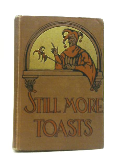 Still More Toasts. Jokes, Stories and Quotations By Helen M. Muller