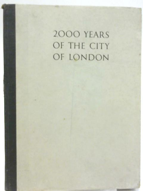 Two Thousand Years of the City of London By G. Spencer Hoffman