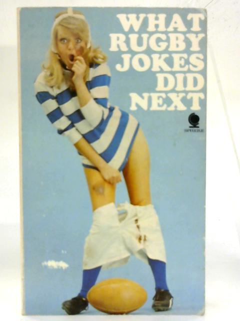 What Rugby Jokes Did Next. By Elaine Ranelagh