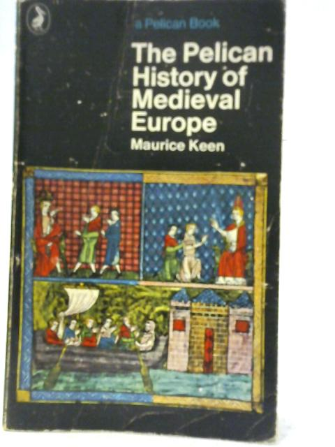 The Pelican History of Medieval Europe By Maurice Keen