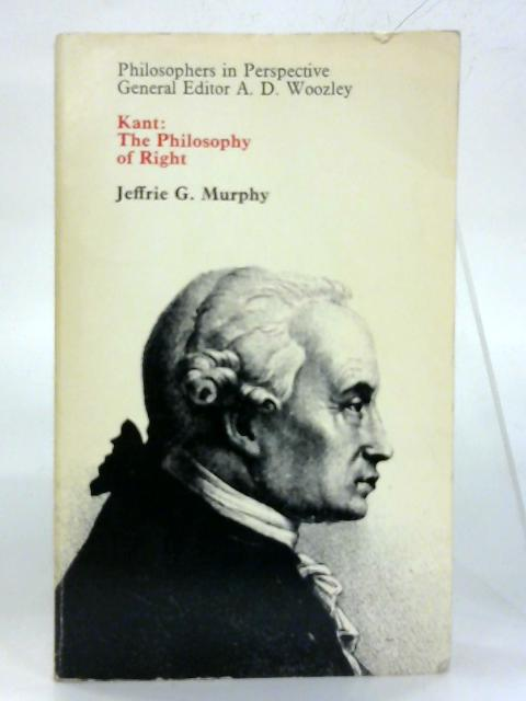 Kant: The Philosophy of Right. By Jeffrie G. Murphy