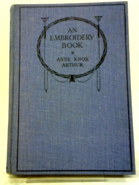 An Embroidery Book By Anne Knox Arthur