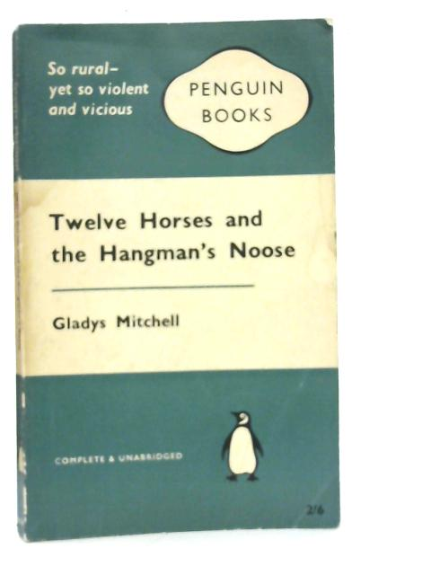Twelve Horses an the Hangman's Noose By v Mitchell