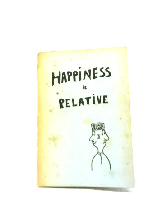 Happiness Is Relative By Sue Ann Dangler