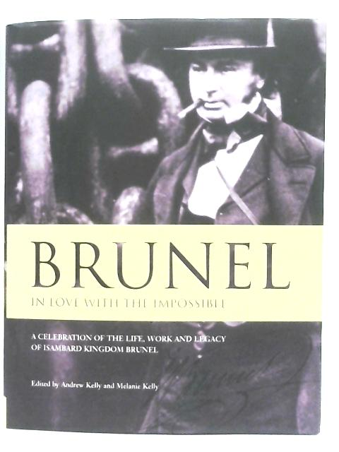 Brunel, 'In Love with the Impossible' By Andrew & Melanie Kelly
