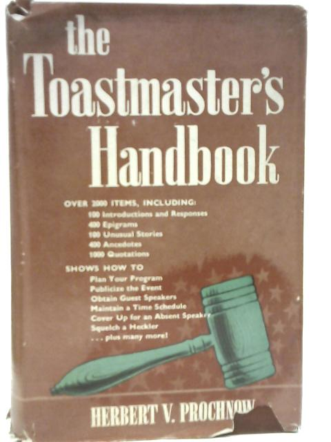 The Toastmaster's Handbook. By H V Prochnow