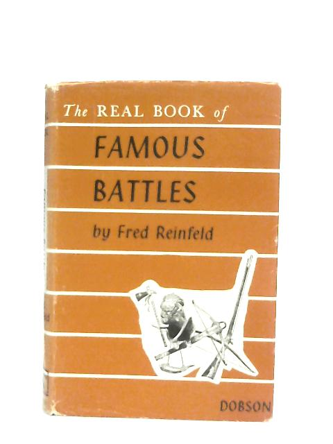 The Real Book of Famous Battles By Fred Reinfeld