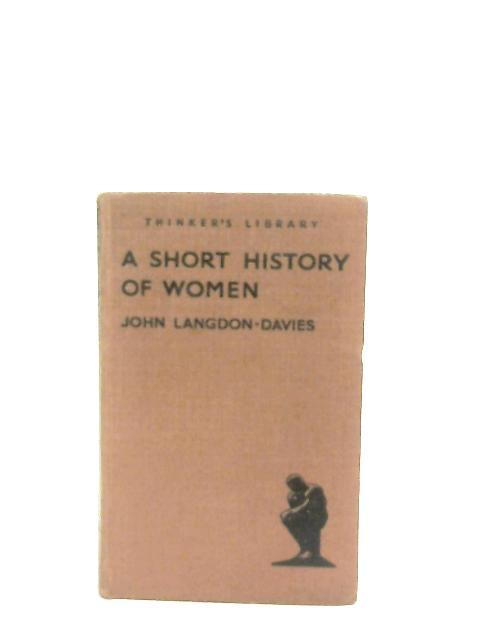 A Short History Of Women By John Langdon-Davies