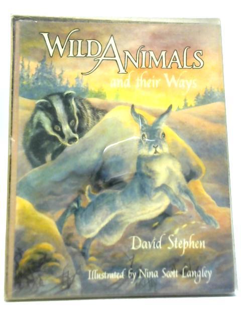 Wild Animals and Their Ways By David Stephen