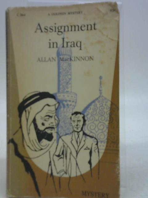 Assignment in Iraq By Allan Mackinnon