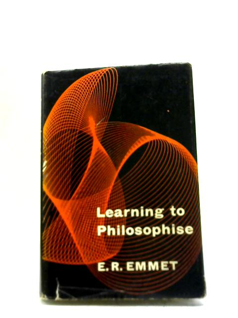 Learning to Philosophise By E. R Emmet
