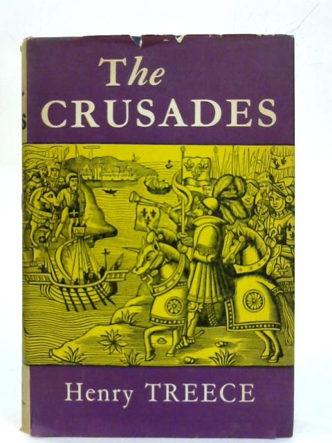The Crusades. By Henry Treece