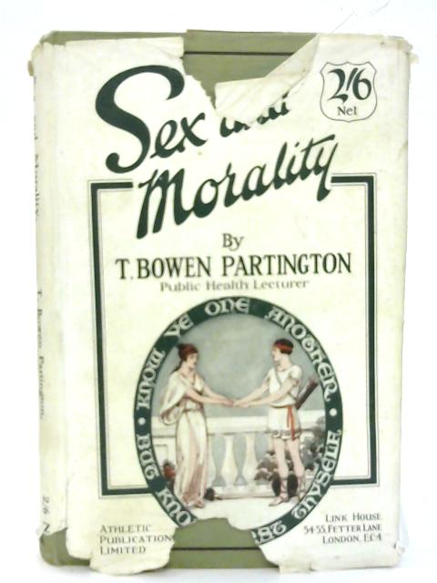 Sex And Morality. By T. Bowen Partington