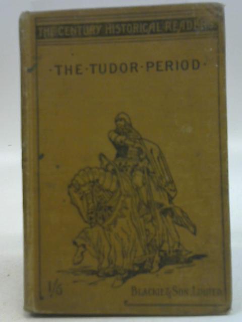 The Tudor Period By Thomas Archer