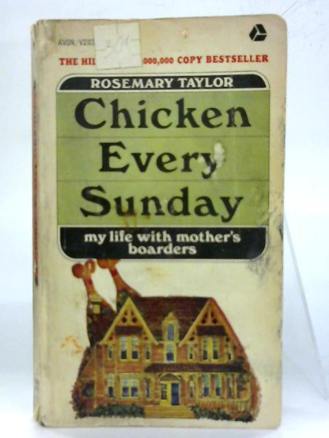 Chicken Every Sunday. By Rosemary Taylor