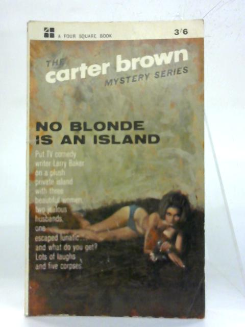 No Blonde Is An Island. By Carter Brown