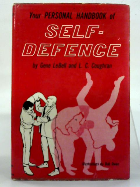 Your personal handbook of Self-Defence. By Gene LeBell & L. C. Coughran