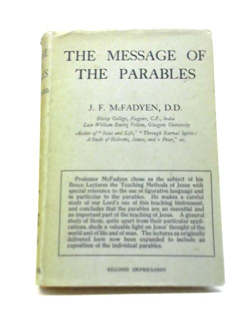 Message of the Parables By J F Mcfadyen