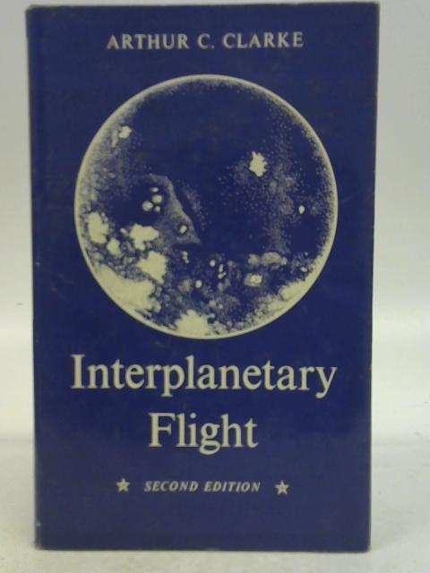 Interplanetary Flight: An Introduction to Astronautics By Arthur C. Clarke