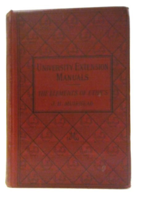 The Elements of Ethics By J. H. Muirhead