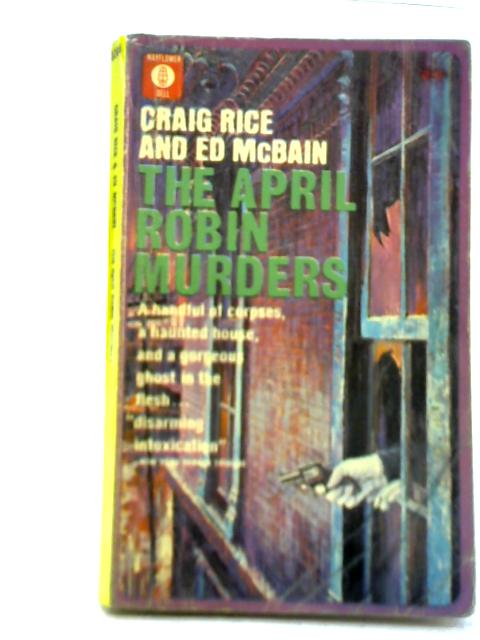 The April Robin Murders By Craig Rice and Ed McBain