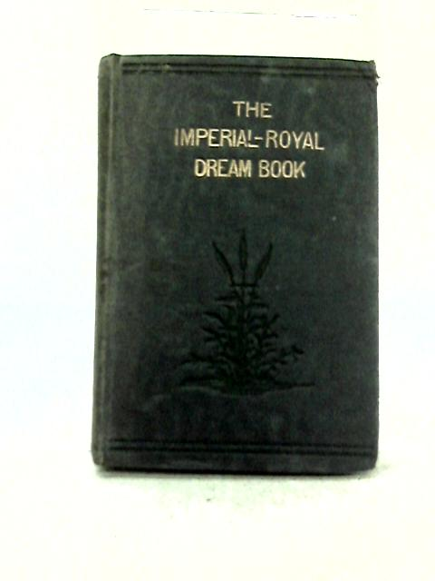 The Imperial-Royal Dream Book By Unstated