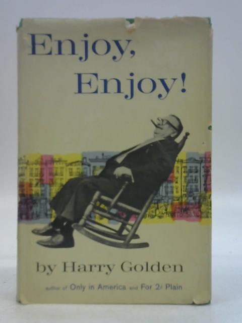 Enjoy, Enjoy! By Harry Golden