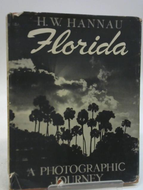 Florida;: A Photographic Journey By H. W. Hannau