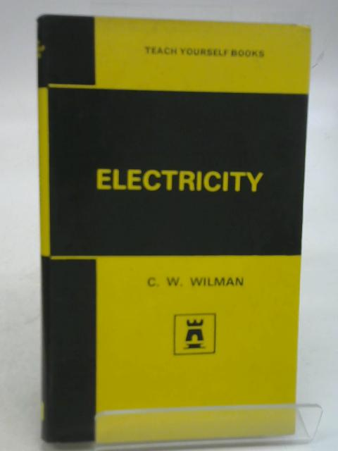 Electricity - Teach Yourself Books By C. W. Wilman