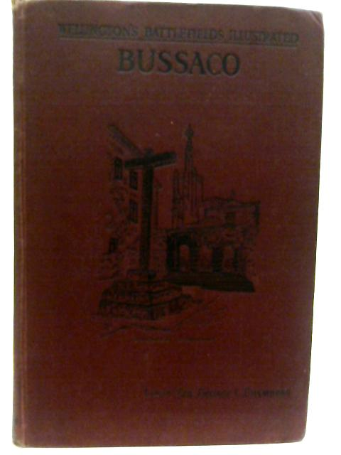 Bussaco Wellington's Battlefields Illustrated By Lieut-Col. George L. Chambers