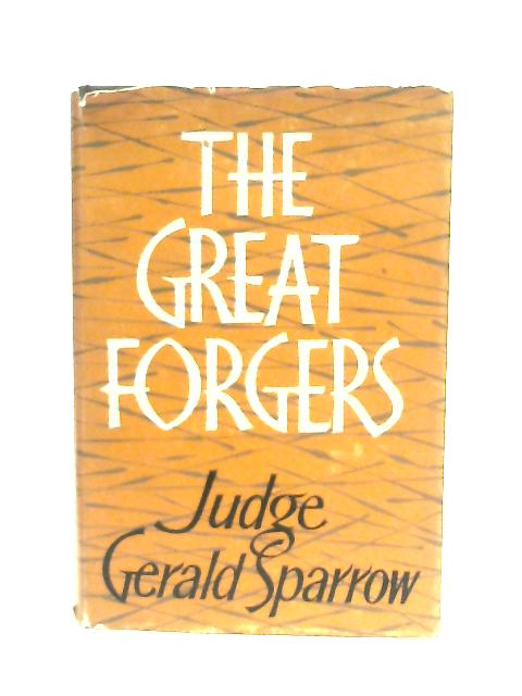 The Great Forgers By Judge Gerald Sparrow