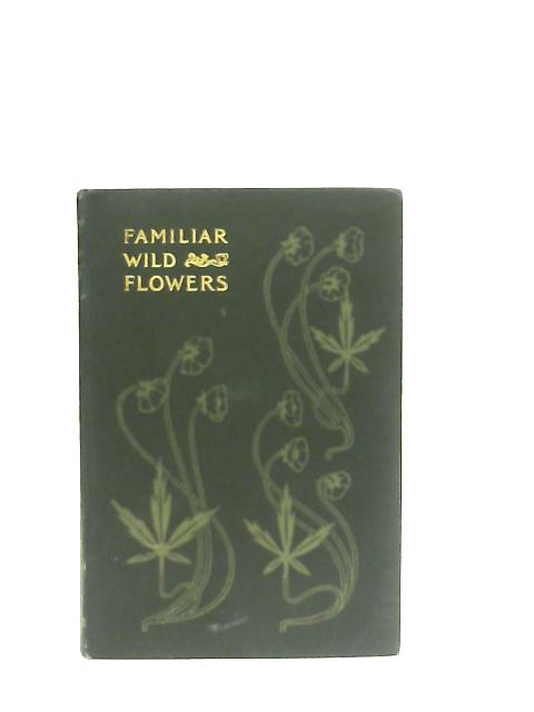 Familiar Wild Flowers Vol 5 (Fifth Series) By F. Edward Hulme