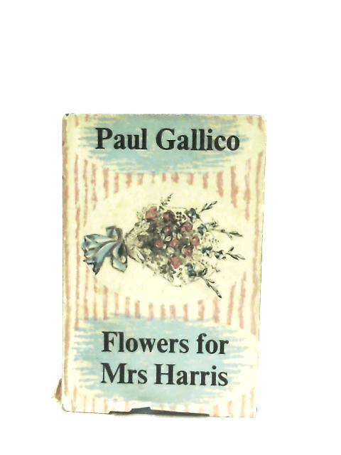 Flowers For Mrs Harris By Paul Gallico