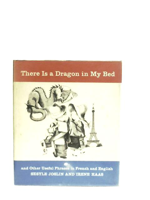 There is a Dragon in my Bed, Il y a un Dragon Dans mon Lit By Sesyle Joslin