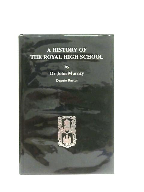 A History of the Royal High School By Dr John Murray