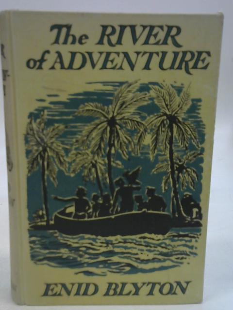 The River of Adventure By Enid Blyton
