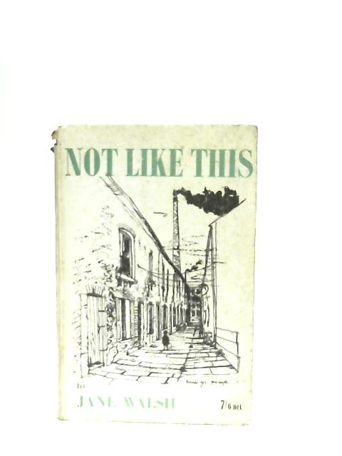 Not Like This By Jane Walsh