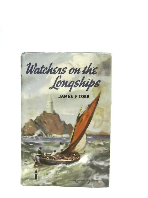 The Watchers on the Longships By James F. Cobb