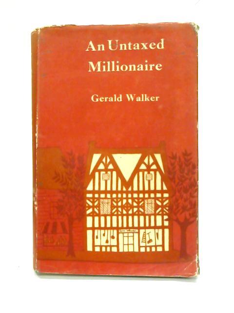 An Untaxed Millionaire By Gerald Walker