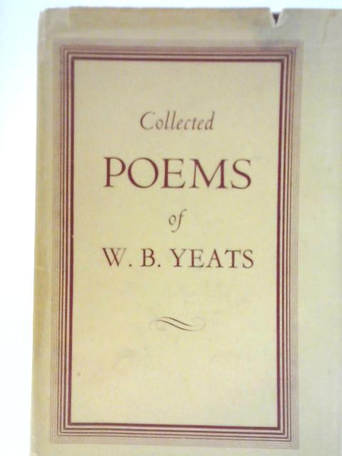 The Collected Works of W. B. Yeats By W. B. Yeats