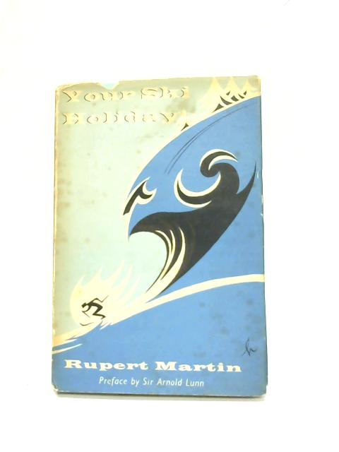 Your Ski Holiday By Rupert Martin