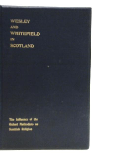 John Wesley and George Whitefield in Scotland By Rev. D. Butler