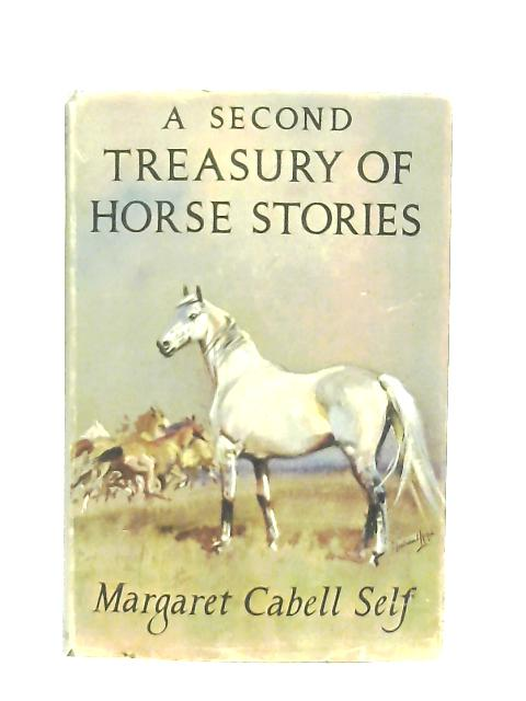 A Second Treasury of Horse Stories By Margaret Cabell Self