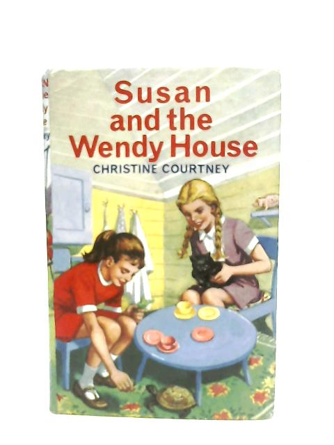Susan and the Wendy House By Christine Courtney