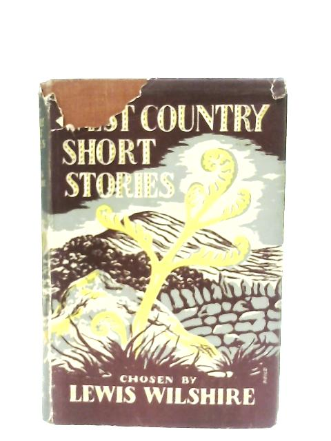 West Country Short Stories By Lewis Wilshire