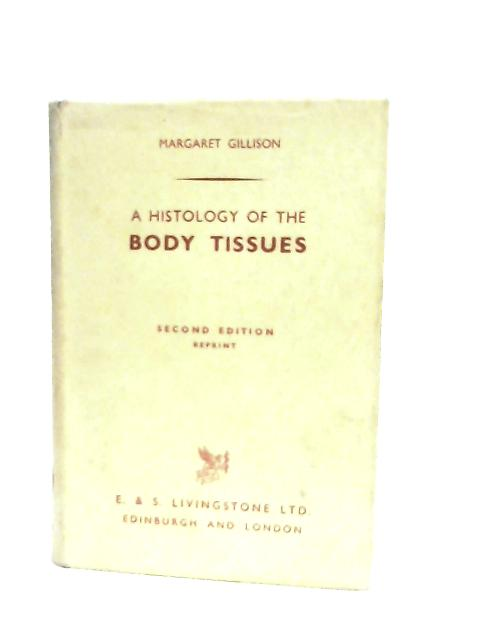A Histology of the Body Tissues By Margaret Gillison