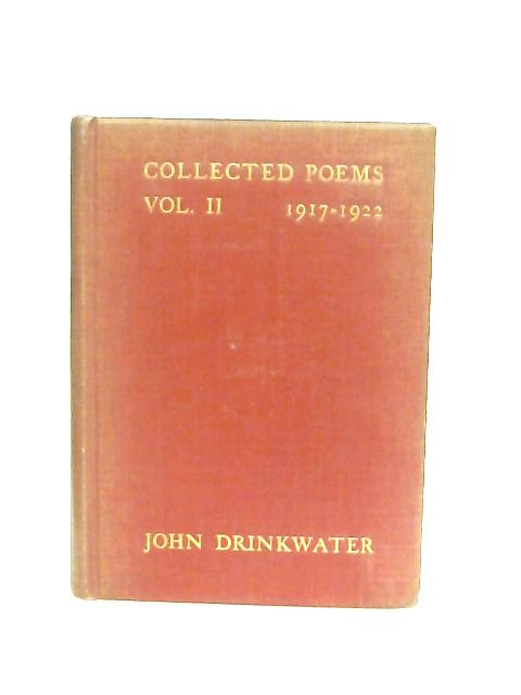 Collected Poems Vol II 1917-1922 By John Drinkwater