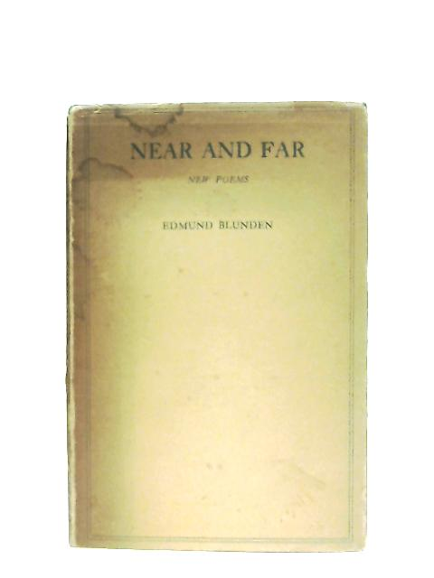 Near and Far, New Poems By Edmund Blunden